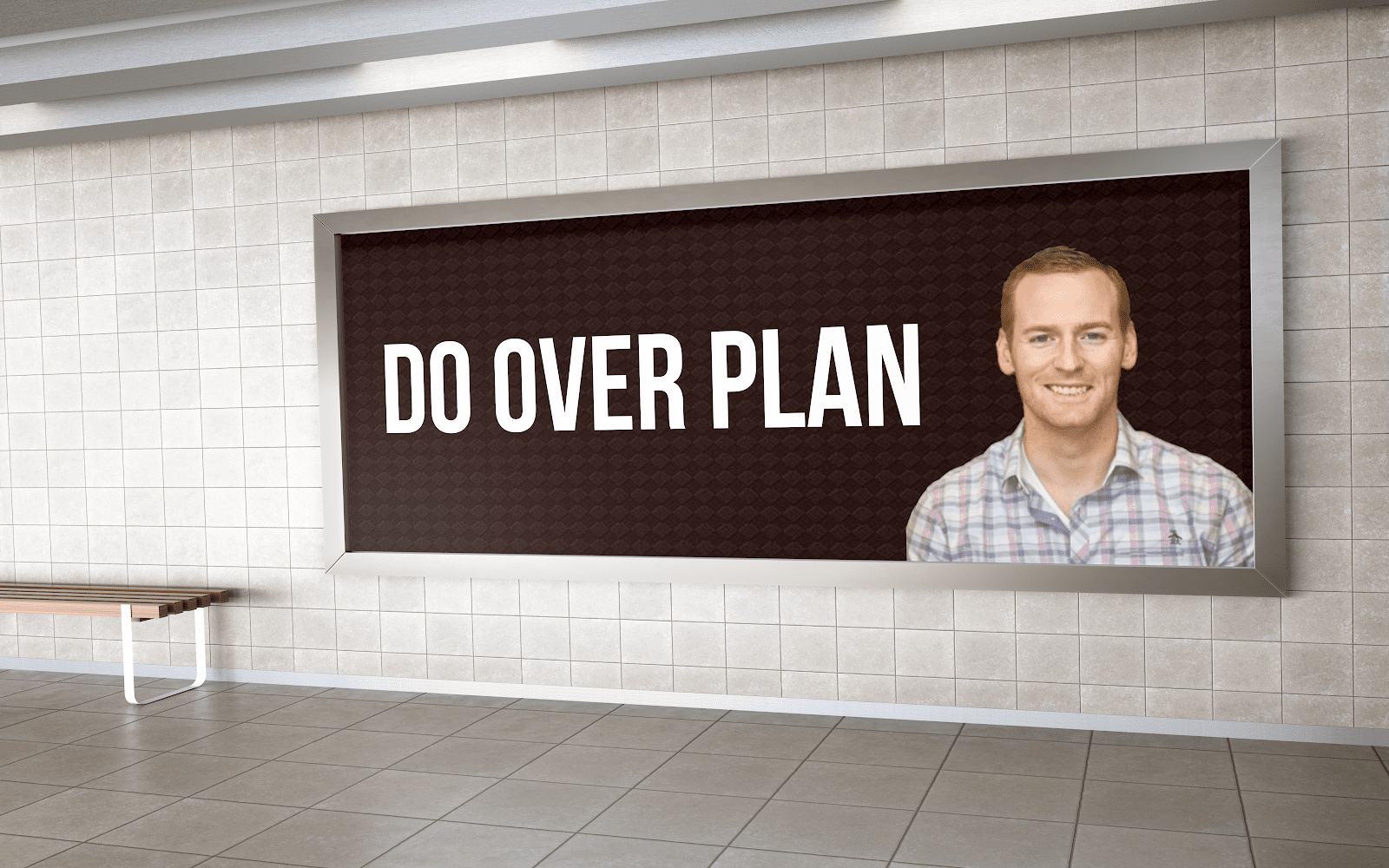 """A billboard with an image of Eric and the quote """"Do over plan."""""""