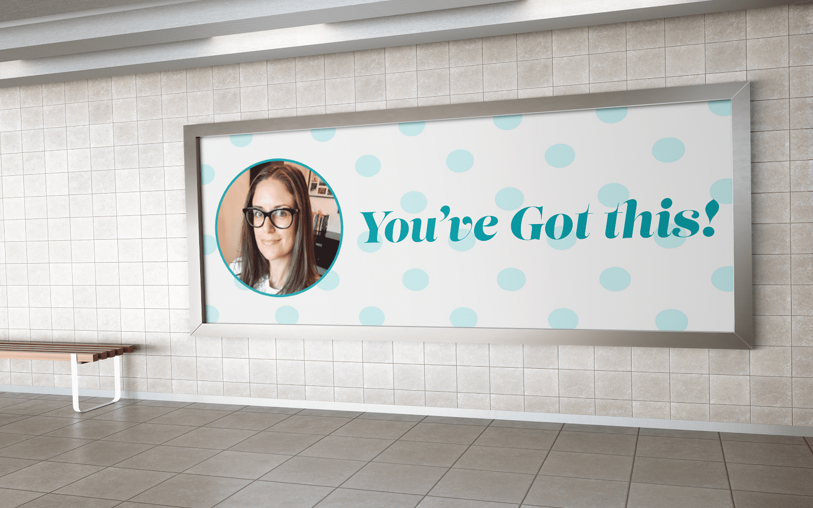 """A billboard with a photo of Jenn and the quote """"You've got this."""""""