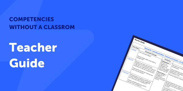 Competencies without a Classroom Podcast - Season One - Teacher Guide